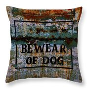 Bewear Of Dog Throw Pillow