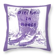 Bitches In Boots Throw Pillow