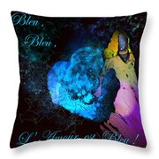 Bleu Bleu L Amour Est Bleu Throw Pillow