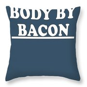 Body By Bacon Keto Diet Throw Pillow