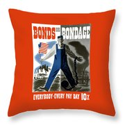 Bonds Or Bondage -- Ww2 Propaganda Throw Pillow