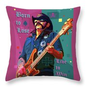 Born To Lose. Live To Win. Throw Pillow