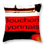 Bouchon Lyonnais... What Else  Throw Pillow