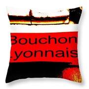 Bouchon Lyonnais... What Else  Throw Pillow