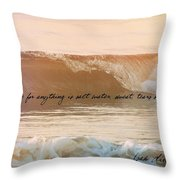 Breaking Wave Quote Throw Pillow