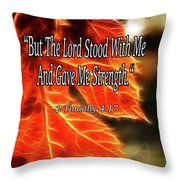 But The Lord Stood With Me Throw Pillow