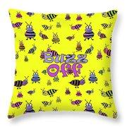 Buzz Off  - Typography Throw Pillow