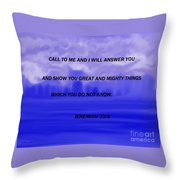 Call To Me And I Will Answer Throw Pillow