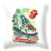 Cant Get No Satisfaction Throw Pillow
