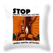 Careless Matches Aid The Axis Throw Pillow