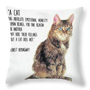 Cat Quote By Ernest Hemingway Throw Pillow
