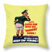 Catch Him With His Panzers Down Throw Pillow by War Is Hell Store