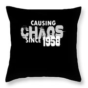 Causing Chaos Since 1958 Birthday Gift Throw Pillow