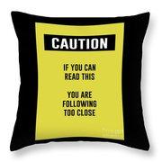 Caution Sign Throw Pillow