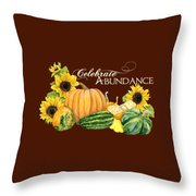 Celebrate Abundance - Harvest Fall Pumpkins Squash N Sunflowers Throw Pillow