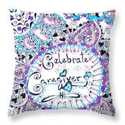Celebrate Caregivers Throw Pillow