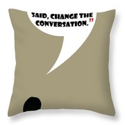 Change The Conversation - Mad Men Poster Don Draper Quote Throw Pillow