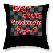 Chess Board Eat Sleep Checkmate Repeat Chess Player Gift Throw Pillow