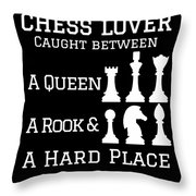 Chess Lover Between A Queen Rook Hard Place Chess Pieces Throw Pillow