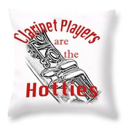 Clarinet Players Are The Hotties 5026.02 Throw Pillow