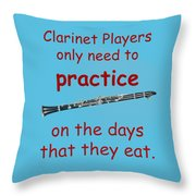 Clarinets Practice When They Eat Throw Pillow