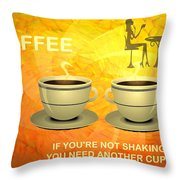 Coffee, Another Cup Please Throw Pillow