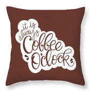 Coffee O'clock Throw Pillow by Nancy Ingersoll