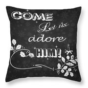 Come Let Us Adore Him Chalkboard Artwork Throw Pillow