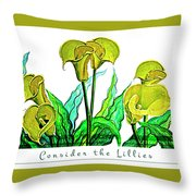 Consider The Lillies Throw Pillow