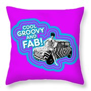 Cool, Groovy And Fab Throw Pillow