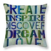 Create Inspire Discover Dream Love Throw Pillow by Carla Bank