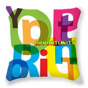 Creative Title - Opportunity Throw Pillow