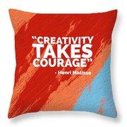 Creativity Takes Courage Throw Pillow