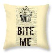 Cupcake Bite Me Typography Throw Pillow by Madame Memento