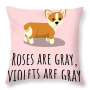 Cute Funny Love Card - Valentine's Day - Anniversary - Birthday Card - Corgi Lover - Roses Are Gray Throw Pillow