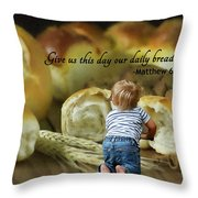 Daily Bread. Throw Pillow