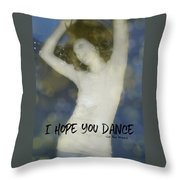 Dance Quote Throw Pillow