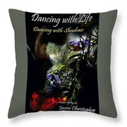 Dancing With Life  Dancing With Shadows  Throw Pillow