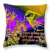 Dare To Love Yourself Throw Pillow