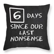 Days Since... Throw Pillow