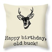 Deer Hunter Birthday Card - Hunting Birthday Card - Happy Birthday Old Buck - Card For Hunter Throw Pillow