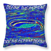 Define The Moment Throw Pillow