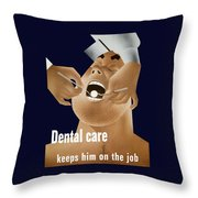 Dental Care Keeps Him On The Job Throw Pillow