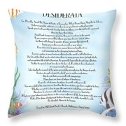 Desiderata 10 Throw Pillow