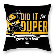 Did It For Duper Throw Pillow