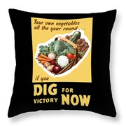 Dig For Victory Now Throw Pillow by War Is Hell Store