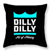 Dilly Dilly Throw Pillow