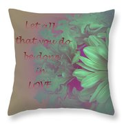 Do All In Love Throw Pillow