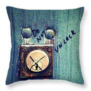 Do Not Unlock Throw Pillow