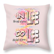 Do The Best Of Your Life Inspiring Typography Throw Pillow